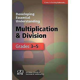 Developing Essential Understanding - Multiplication and Division for