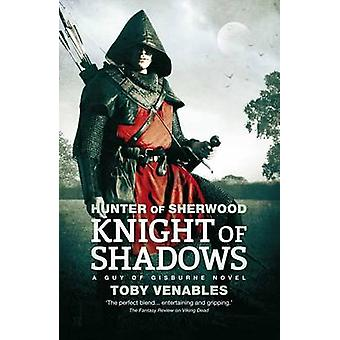 Hunter of Sherwood - Knight of Shadows by Toby Venables - 978178108162