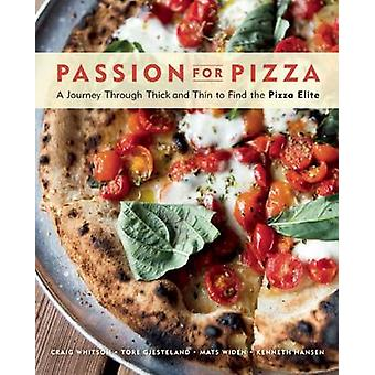 Passion for Pizza - A Journey Through Thick and Thin to Find the Pizza