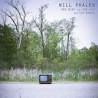 Will Phalen - Dirt & the Air & the Grass [CD] USA import