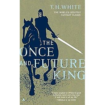 The Once and Future King by White - T. H. - 9780441627400 Book