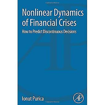 Nichtlineare Dynamik von Finanzkrisen: Gewusst wie: diskontinuierliche Entscheidungen vorherzusagen