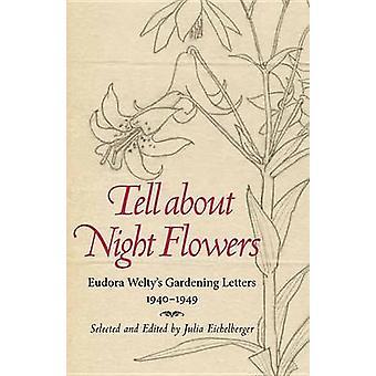 Parler de fleurs de nuit - lettres d'Eudora de Welty jardinage - 1940-194