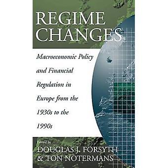 Regimen förändrar den makroekonomiska politiken och finans regleringen i Europa från 1930-talet till 1990-talets Forsyth & Douglas J.