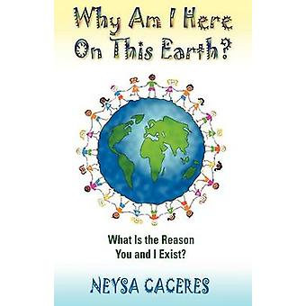 Why Am I Here on This Earth by Caceres & Neysa