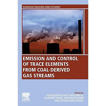 Emission and Control of Trace Elements from CoalDerived Gas Streams by Zhao & Yongchun