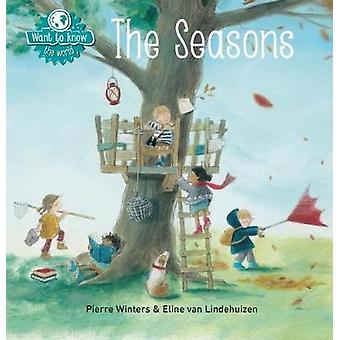 Want to Know The Seasons by Pierre Winters & Illustrated by Eline van Lindehuizen