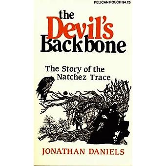 Devils Backbone The  The Story of the Natchez Trace by Jonathan Daniels