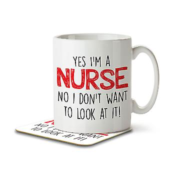 Yes I'm a Nurse No I Don't Want To Look at It - Mug and Coaster