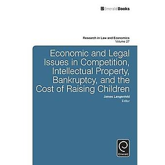 Economic and Legal Issues in Competition Intellectual Property Bankruptcy and the Cost of Raising Children by Langenfeld & James
