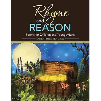 Rhyme and Reason Poems for Children and Young Adults by Raman & Subathra