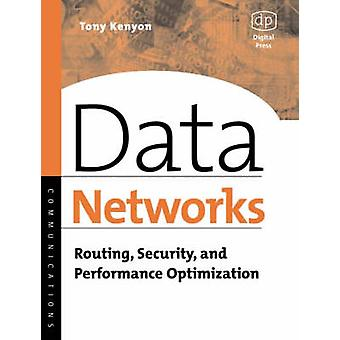 Data Networks Routing Security and Performance Optimization by Kenyon & Tony