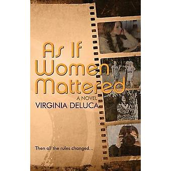As If Women Mattered by DeLuca & Virginia