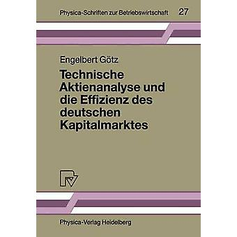 Technische Aktienanalyse und die Effizienz des deutschen Kapitalmarktes by Gtz & Engelbert