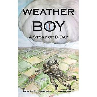 Weather Boy A Story of DDay by McCoyThompson & Steve