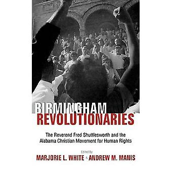Birminghams Revolutionaries by Manis & Andrew M.