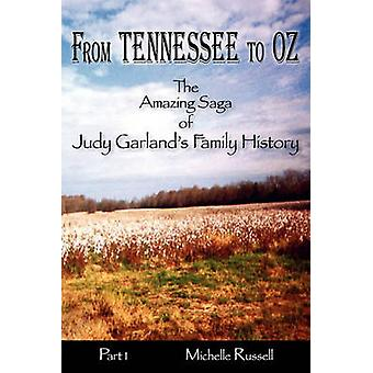 From Tennessee to Oz  The Amazing Saga of Judy Garlands Family History Part 1 by Russell & Michelle