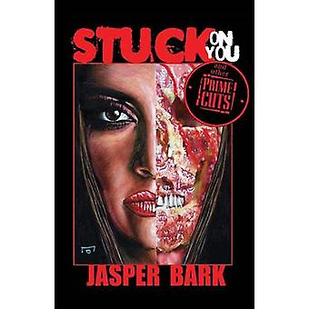 Stuck On You and Other Prime Cuts by Bark & Jasper
