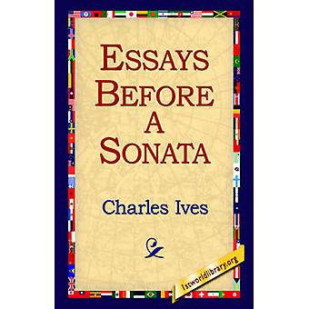 Essays Before a Sonata by Ives & Charles