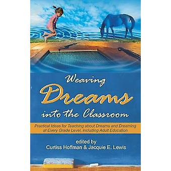 Weaving Dreams Into the Classroom Practical Ideas for Teaching about Dreams and Dreaming at Every Grade Level Including Adult Education by Hoffman & Curtiss