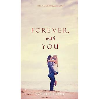 Forever With You The Inn at Sunset HarborBook 3 by Love & Sophie