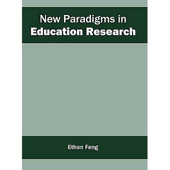 New Paradigms in Education Research by Feng & Ethan