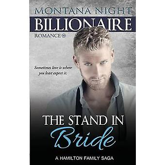 Billionaire Romance The Stand In Bride by Night & Montana