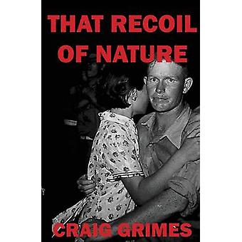 That Recoil of Nature by Grimes & Craig