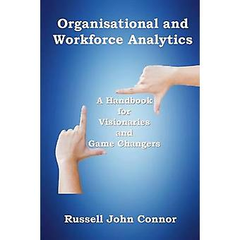 Organisational and Workforce Analytics by Connor & Russell John