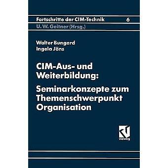 CIMAus und Weiterbildung  Seminarkonzepte zum Themenschwerpunkt Organisation by Bungard & BungardJoens