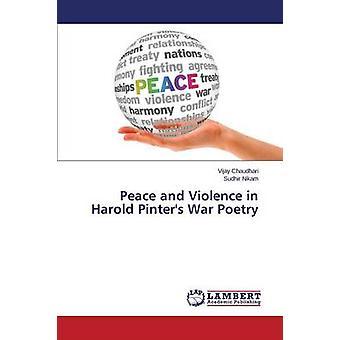 Peace and Violence in Harold Pinters War Poetry by Chaudhari Vijay