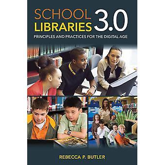 Bibliotecas escolares 3.0 por Rebecca P. Butler