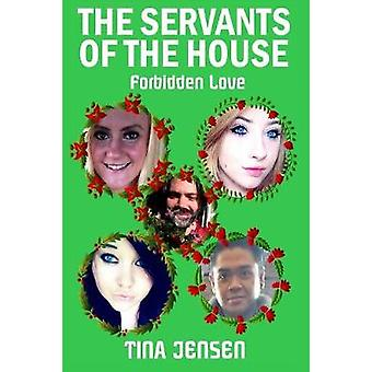 The Servants of the House Forbidden Love by Jensen & Tina