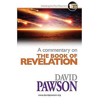 A Commentary on the Book of Revelation by Pawson & David