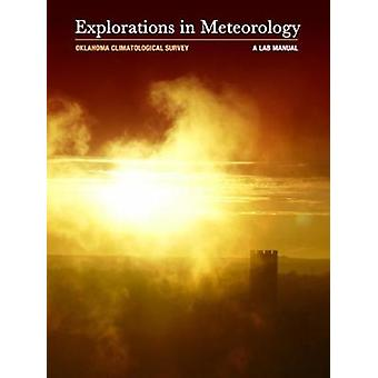 Explorations in Meteorology  A Lab Manual by Oklahoma Climatological Survey