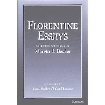 Florentine Essays - Selected Writings of Marvin B.Becker by Marvin B.