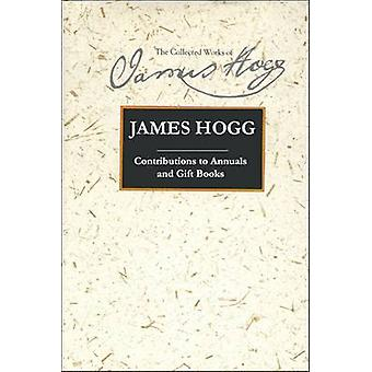 Contributions to Annuals and Gift Books by James Hogg - 9780748615278