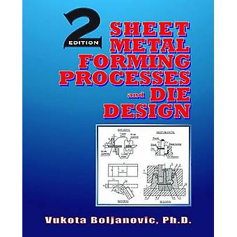 Sheet Metal Forming Processes and Die Design (2nd Revised edition) by