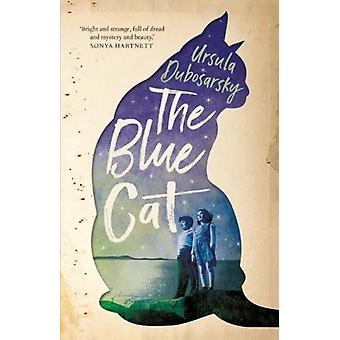 The Blue Cat by Ursula Dubosarsky - 9781760634834 Book