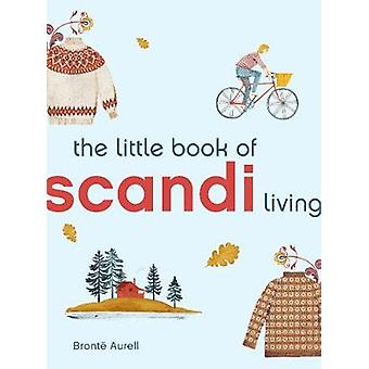 The Little Book of Scandi Living by Bronte Aurell - 9781781319604 Book