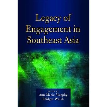 Legacy of Engagement in Southeast Asia by Ann Marie Murphy - Bridget