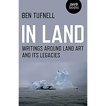 In Land - Writings around Land Art and its Legacies by Ben Tufnell - 9