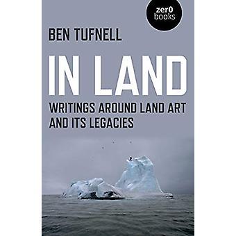 I Land - Skrifter rundt Land Art og dets Legacies av Ben Tufnell - 9