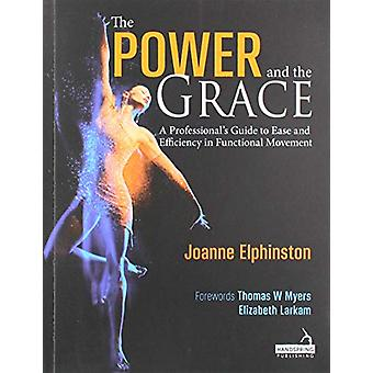 The Power and the Grace - A Professional's Guide to Ease and Efficienc