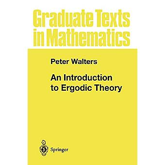 An Introduction to Ergodic Theory by Peter Walters - 9780387951522 Bo