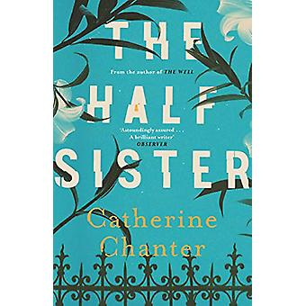 The Half Sister by Catherine Chanter - 9781786891266 Book