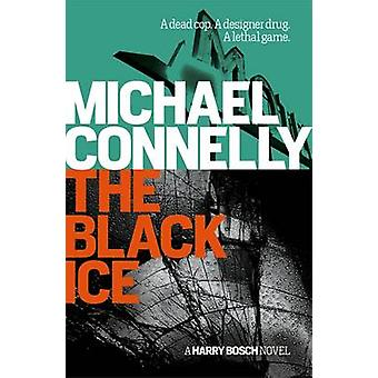 The Black Ice by Michael Connelly - 9781409116868 Book