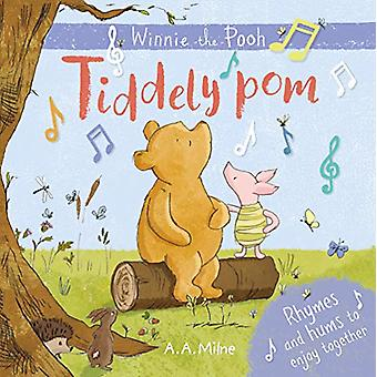 Winnie-the-Pooh - Tiddely pom - Rhymes and hums to enjoy together by A.