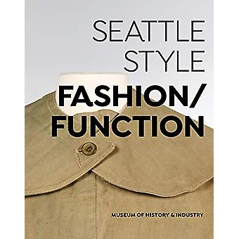 Seattle Style - Fashion/Function by Clara Berg - 9780692043509 Book