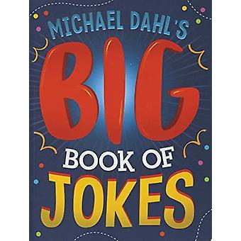 Michael Dahls Big Book of Jokes by Michael Dahl - 9781496585516 Book